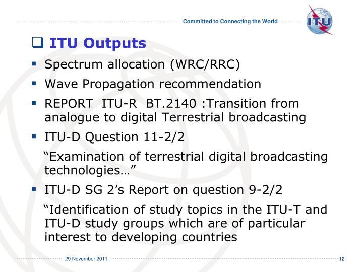 ITU Outputs