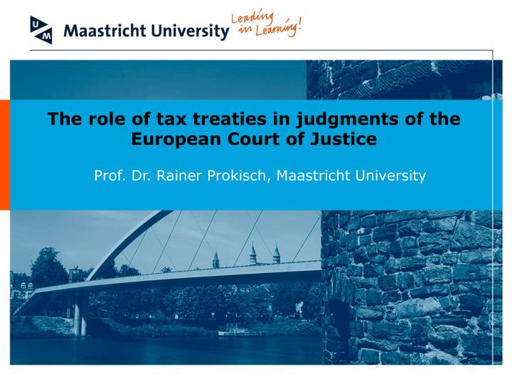 The role of tax treaties in judgments of the European Court of Justice
