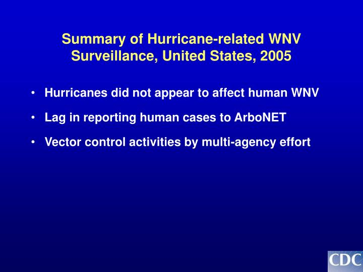 Summary of Hurricane-related WNV Surveillance, United States, 2005