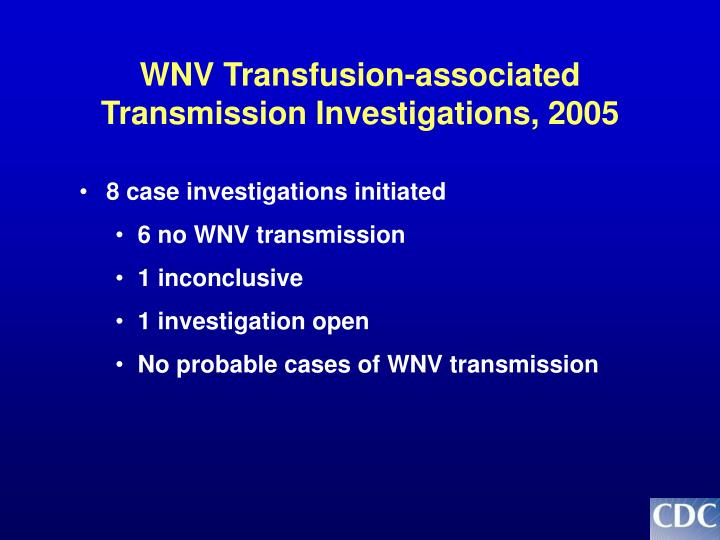 WNV Transfusion-associated Transmission Investigations, 2005