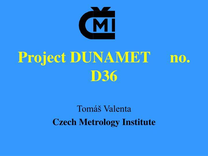 Project DUNAMET     no. D36
