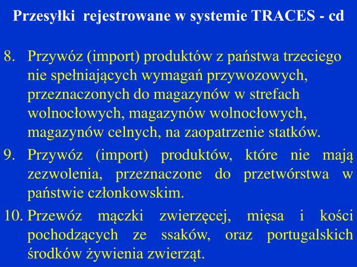 Przesyłki  rejestrowane w systemie TRACES - cd