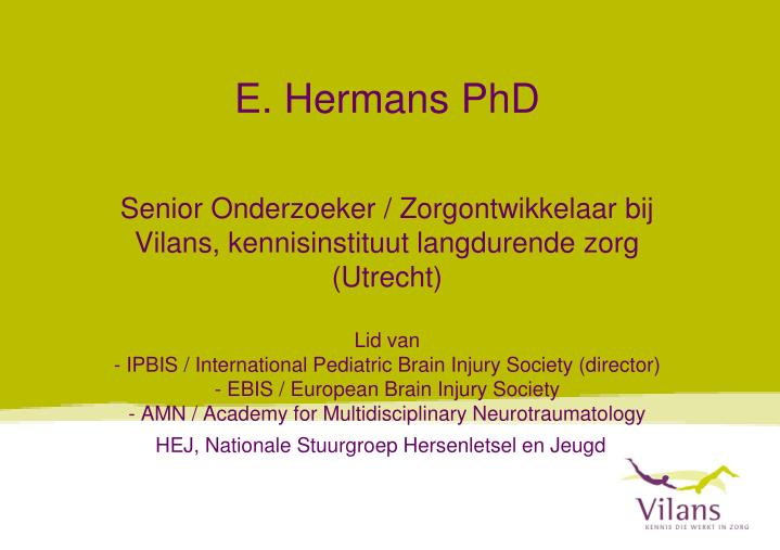 E. Hermans PhD