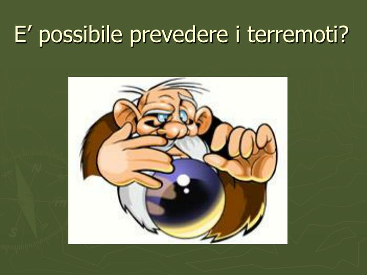 E' possibile prevedere i terremoti?