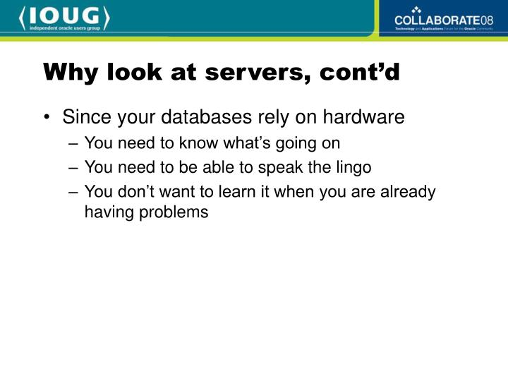 Why look at servers, cont'd
