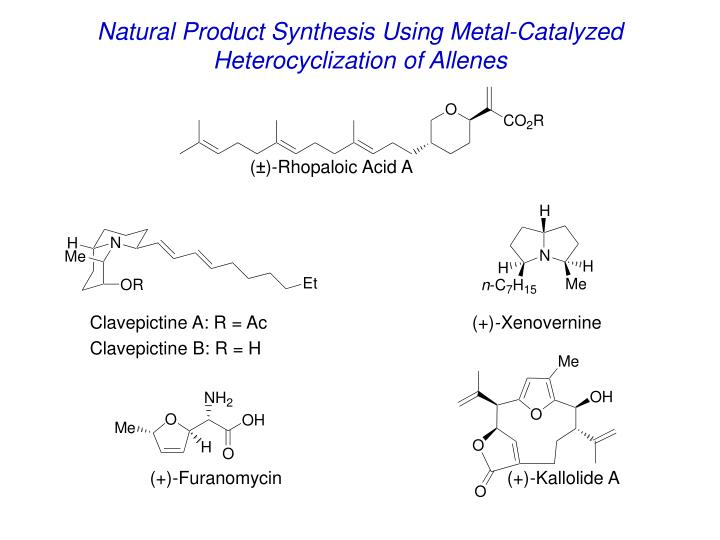 Natural Product Synthesis Using Metal-Catalyzed Heterocyclization of Allenes