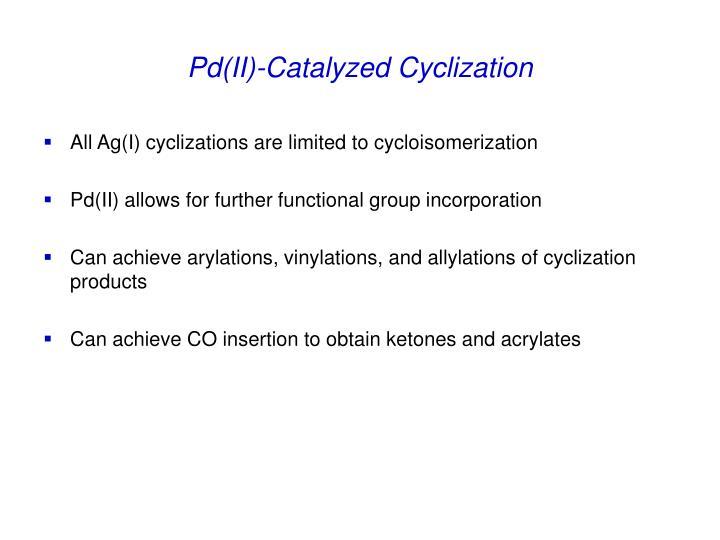 Pd(II)-Catalyzed Cyclization