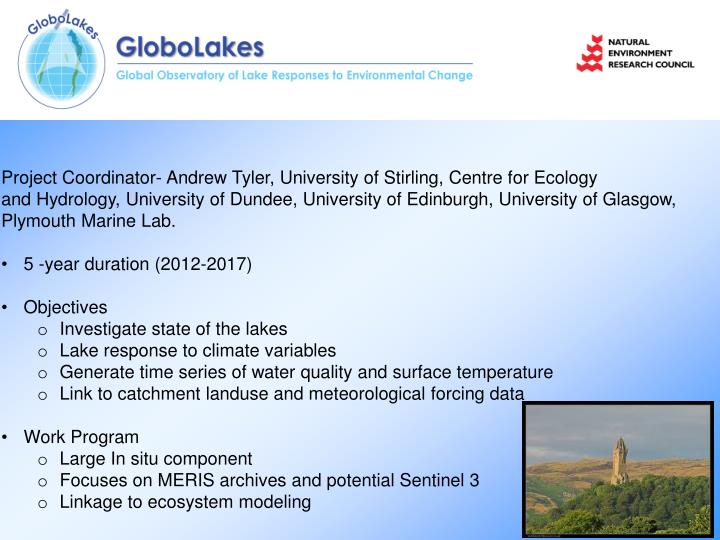 Project Coordinator- Andrew Tyler, University of Stirling, Centre for Ecology
