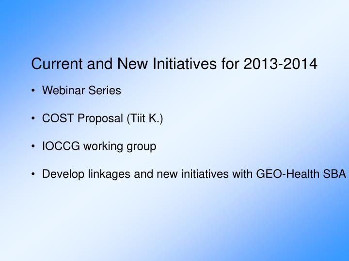 Current and New Initiatives for 2013-2014