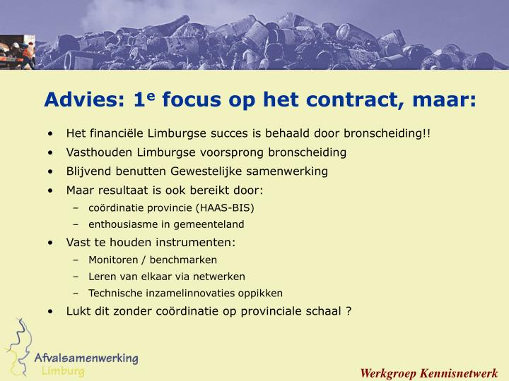 Advies: 1