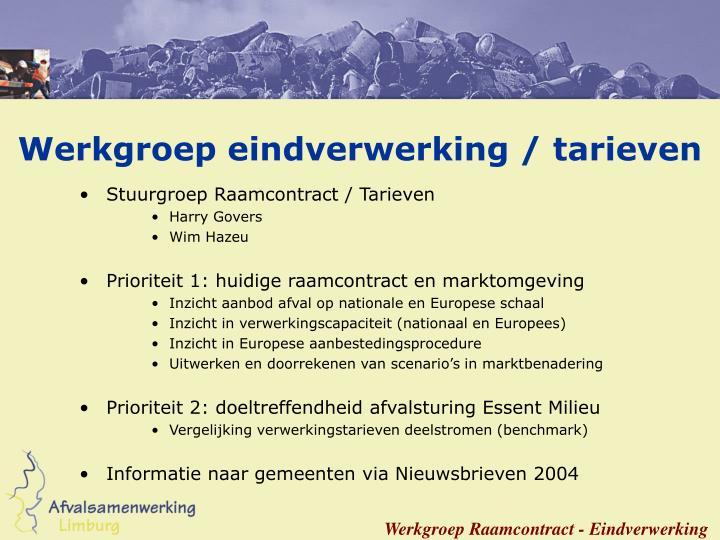 Werkgroep eindverwerking / tarieven