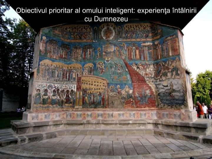 Obiectivul prioritar al omului inteligent: experiena ntlnirii