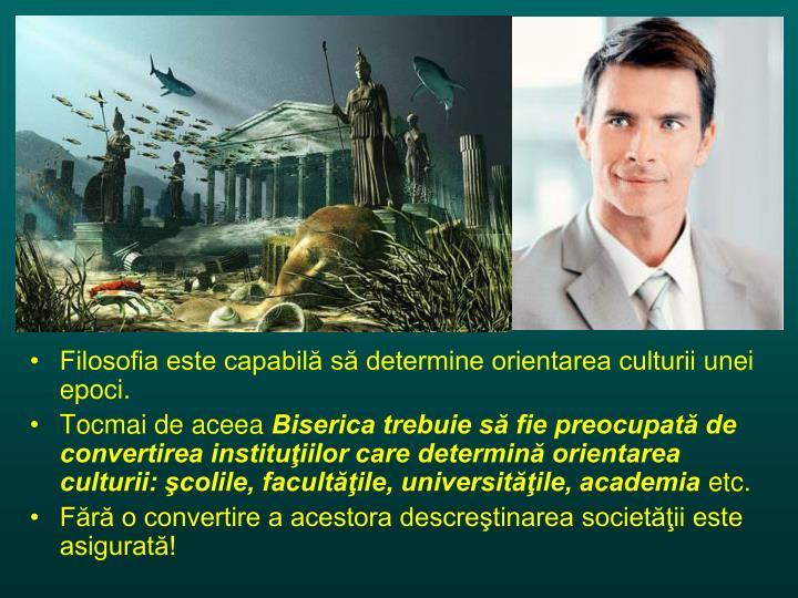 Filosofia este capabil s determine orientarea culturii