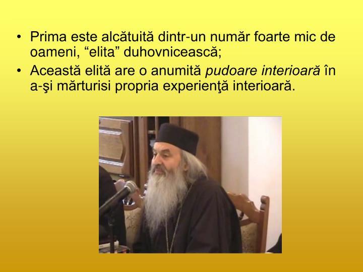 Prima este alctuit dintr-un numr foarte mic de oameni, elita duhovniceasc;