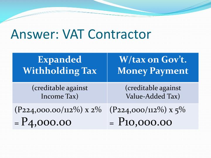 Answer: VAT Contractor