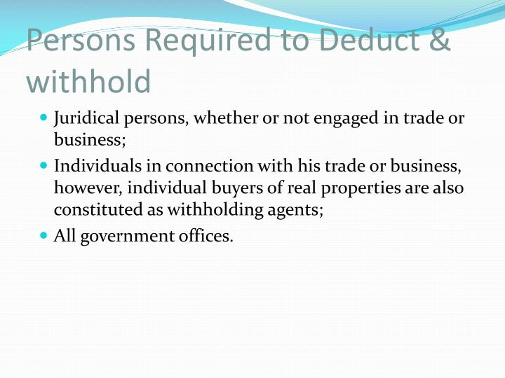 Persons Required to Deduct & withhold