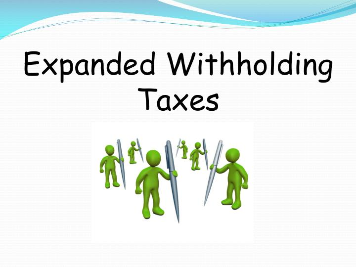 Expanded Withholding Taxes