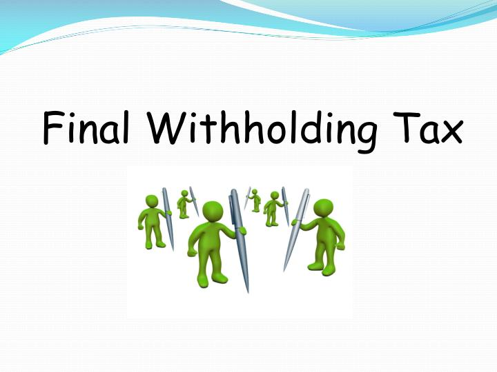 Final Withholding Tax