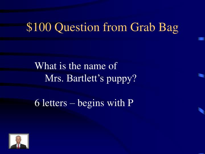 $100 Question from Grab Bag