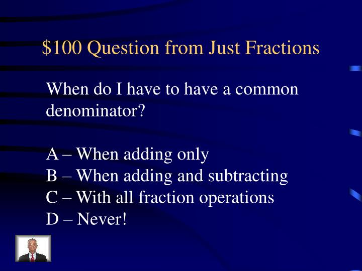 $100 Question from Just Fractions