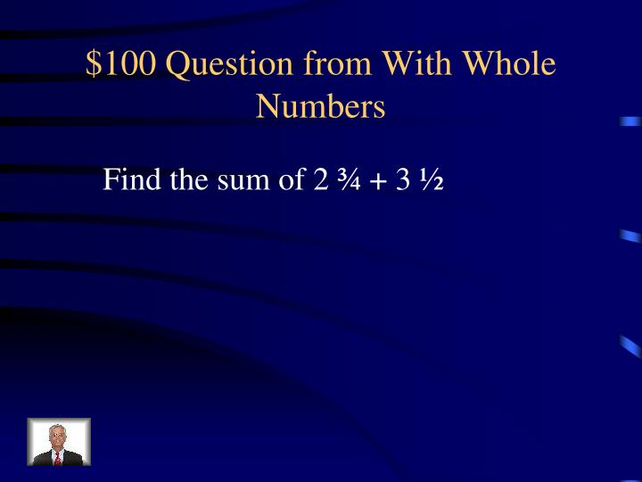 $100 Question from With Whole Numbers