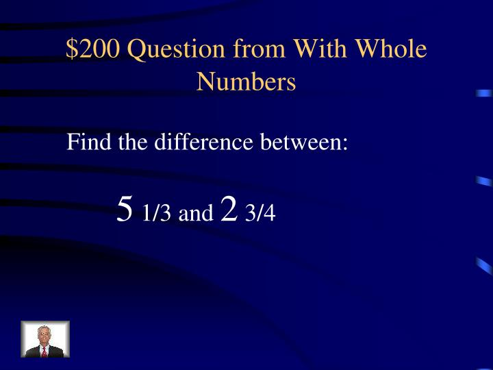 $200 Question from With Whole Numbers