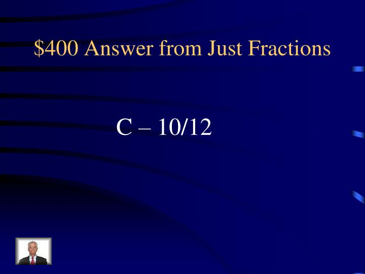 $400 Answer from Just Fractions