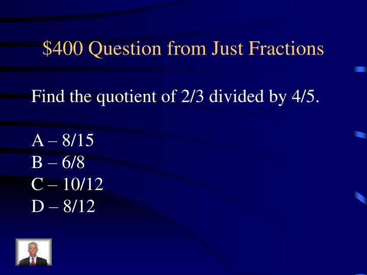 $400 Question from Just Fractions
