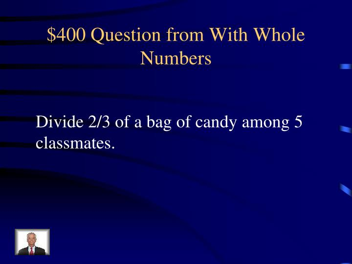 $400 Question from With Whole Numbers