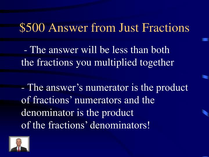 $500 Answer from Just Fractions