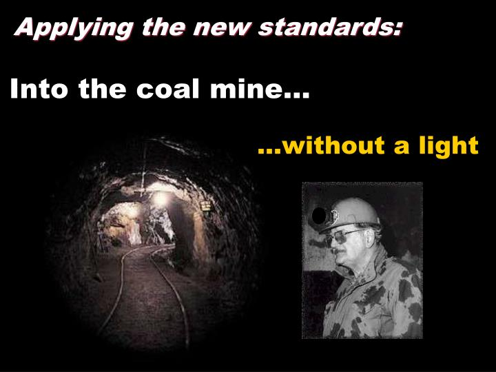 Into the coal mine…