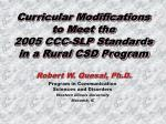 curricular modifications to meet the 2005 ccc slp standards in a rural csd program