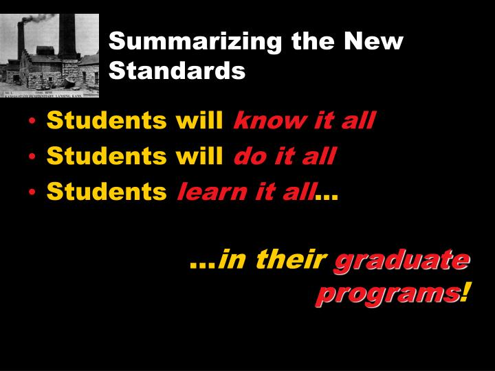 Summarizing the New Standards