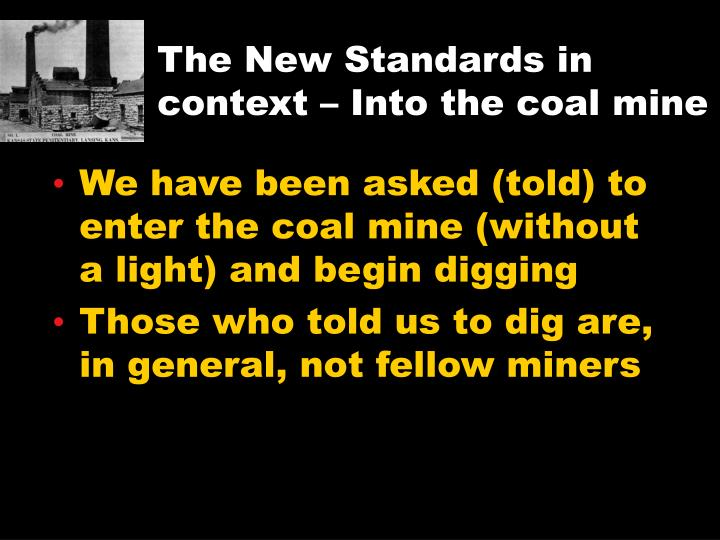The New Standards in context – Into the coal mine