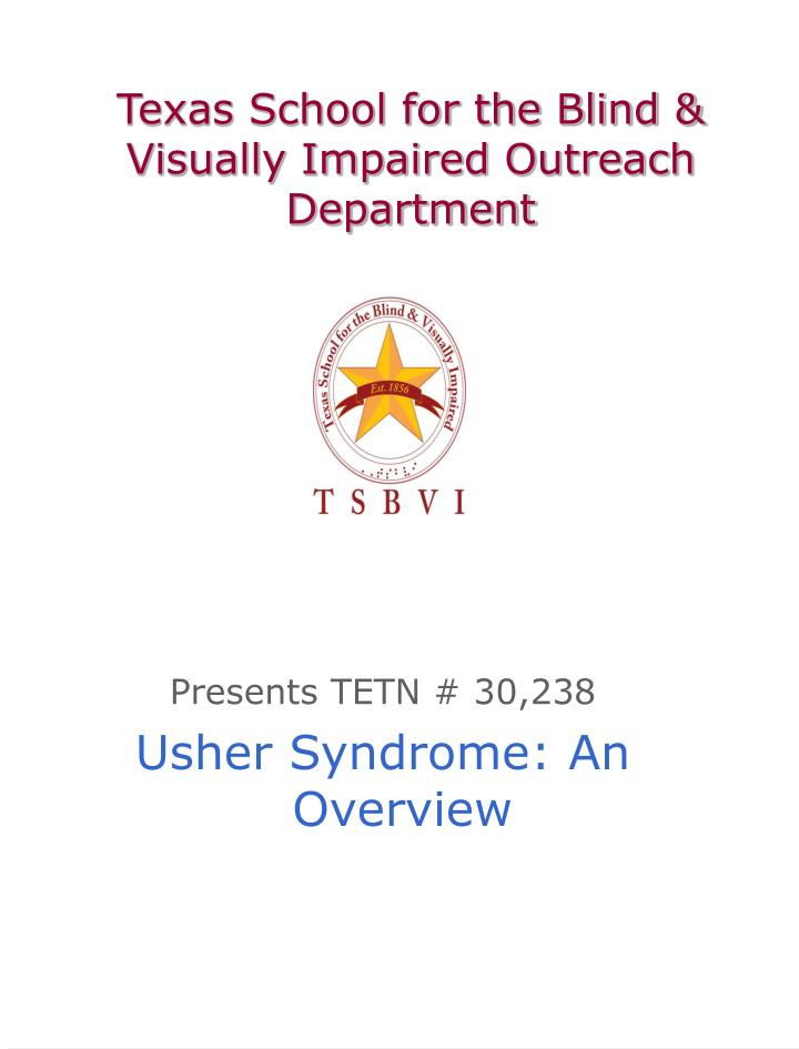 Texas School for the Blind & Visually Impaired Outreach Department