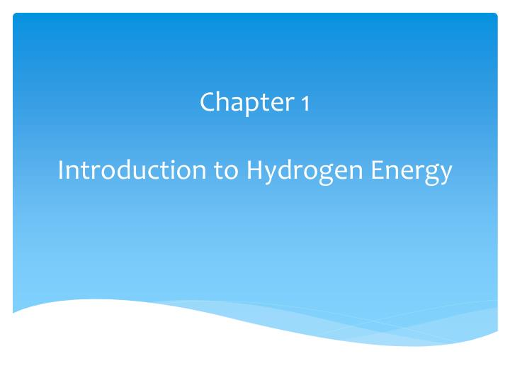 Chapter 1 introduction to hydrogen energy