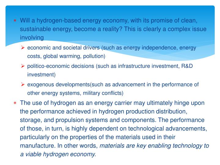 Will a hydrogen-based energy economy, with its promise of clean, sustainable energy, become a reality? This is clearly a complex issue involving