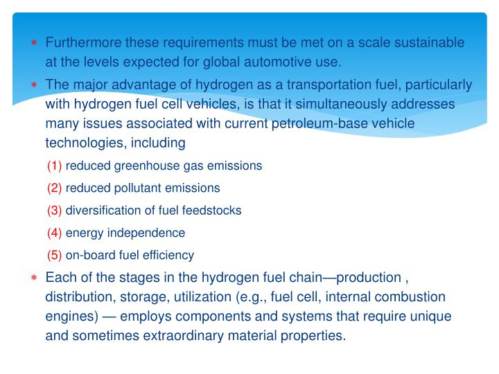 Furthermore these requirements must be met on a scale sustainable at the levels expected for global automotive use.