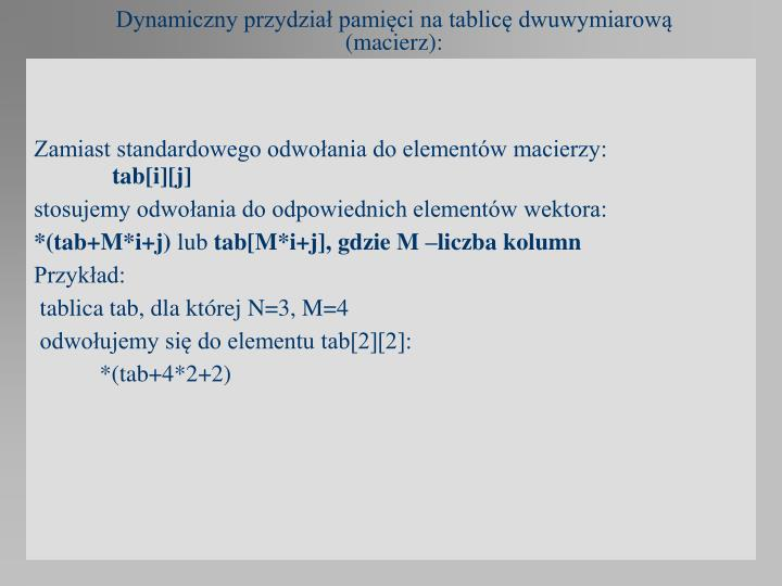 Dynamiczny przydział pamięci na tablicę dwuwymiarową (macierz):