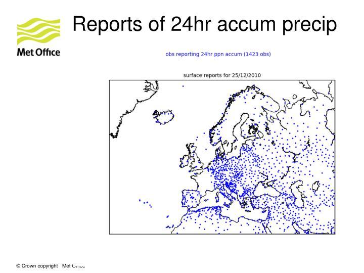 Reports of 24hr accum precip