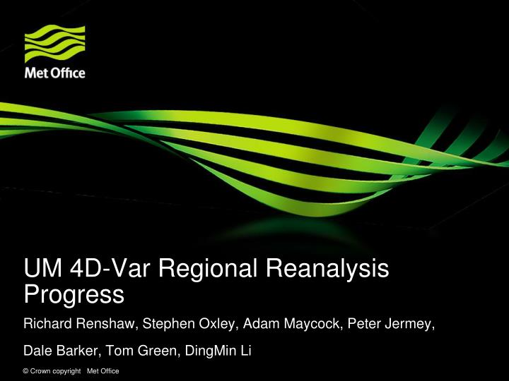 Um 4d var regional reanalysis progress