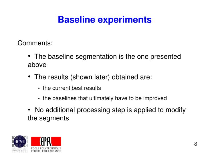 Baseline experiments