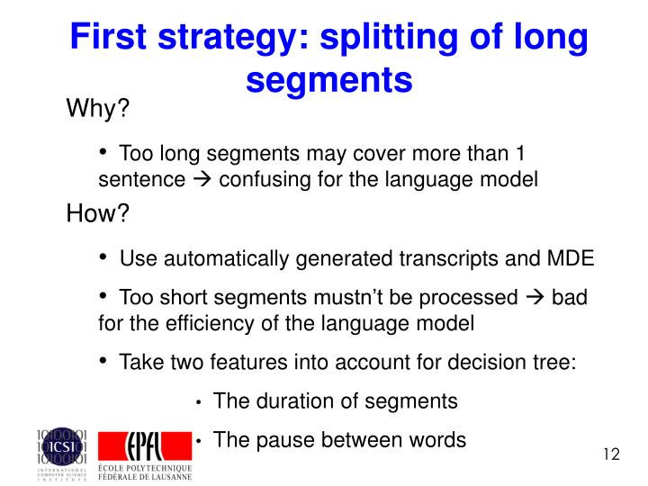 First strategy: splitting of long segments