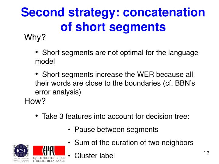 Second strategy: concatenation of short segments