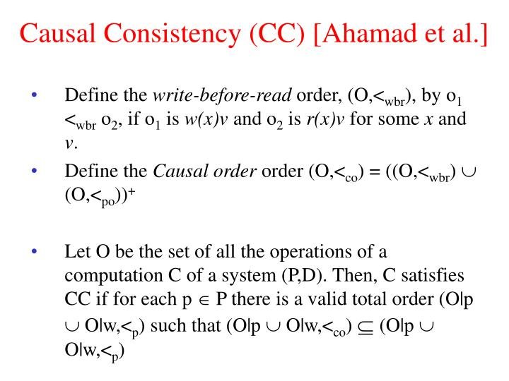 Causal Consistency (CC) [Ahamad et al.]