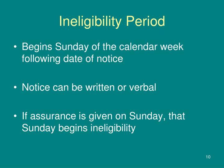 Ineligibility Period
