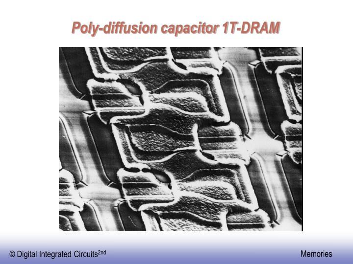 Poly-diffusion capacitor 1T-DRAM