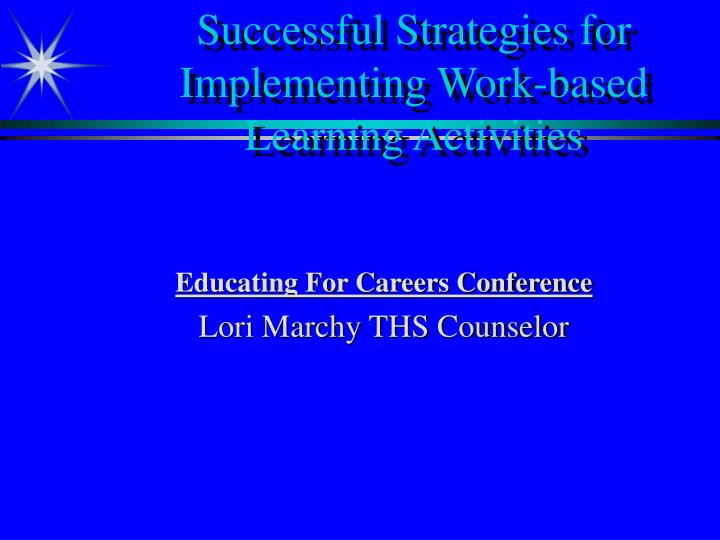 Successful strategies for implementing work based learning activities