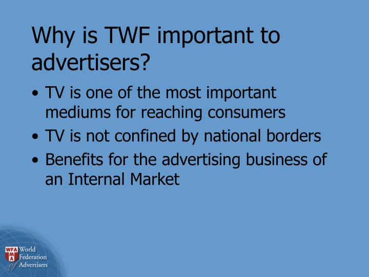 Why is TWF important to advertisers?