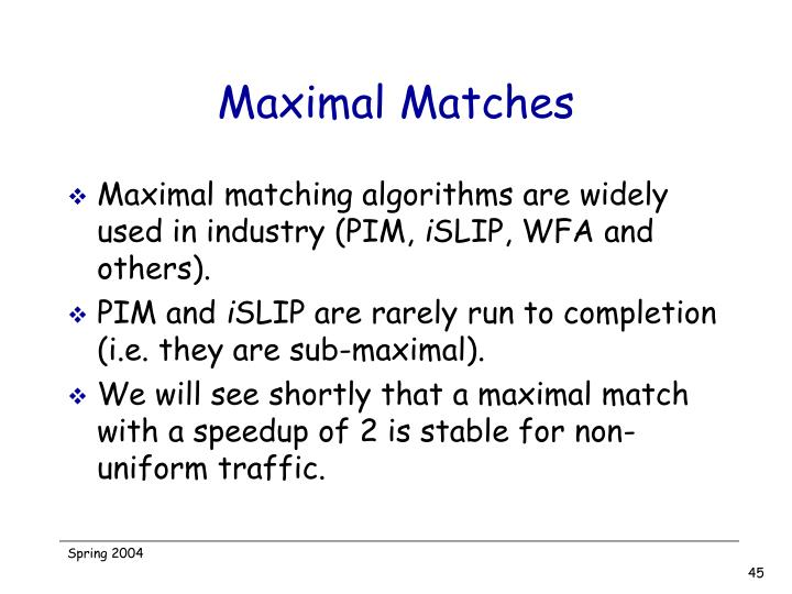 Maximal Matches